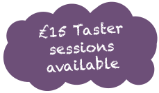 £15 Taster sessions available
